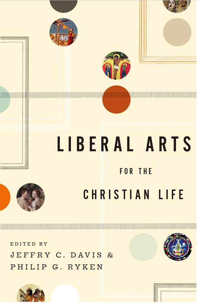 Liberal Arts for the Christian Life Book Cover