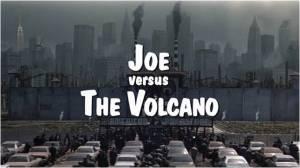 Joe vs Volcano